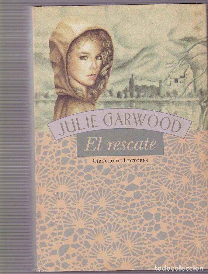 JULIE GARWOOD - EL RESCATE - CIRCULO LECTORES 2002 (Libros de Segunda Mano (posteriores a 1936) - Literatura - Narrativa - Novela Romántica)
