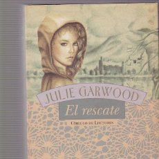 Libros de segunda mano: JULIE GARWOOD - EL RESCATE - CIRCULO LECTORES 2002. Lote 100636851