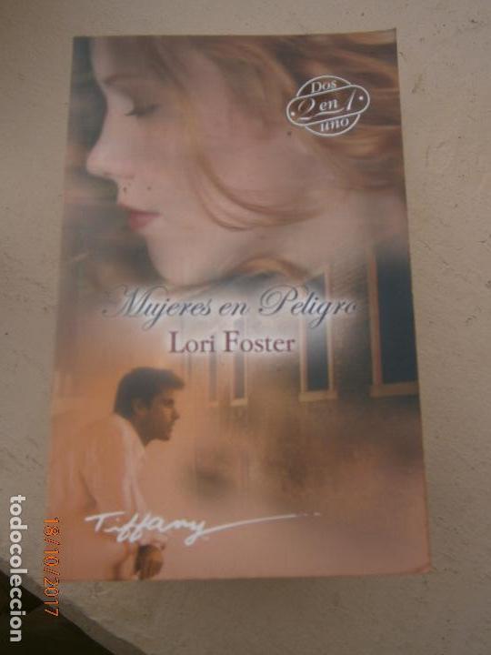 LIBRO MUJERES EN PELIGRO LORI FOSTER 2000 TIFFANY L-16417 (Libros de Segunda Mano (posteriores a 1936) - Literatura - Narrativa - Novela Romántica)