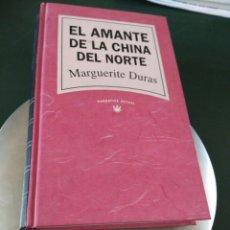 Libros de segunda mano: EL AMANTE DE LA CHINA DEL NORTE. MARGUERITE DURAS. RBA.. Lote 100920883