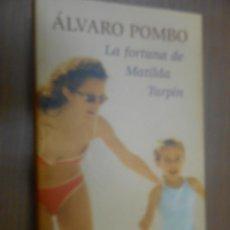 Libros de segunda mano: ALVARO POMBO LA FORTUNA DE MATILDA TURPIN CIRCULO DE LECTORES BARCELONA 2006. Lote 101062691