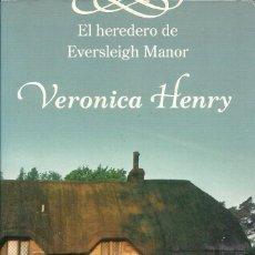 Libros de segunda mano: VERONICA HENRY-EL HEREDERO DE EVERSLEIGH MANOR.PLAZA & JANÉS.2007.. Lote 101202935