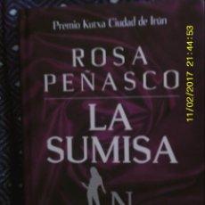 Libros de segunda mano: LIBRO Nº 1079 LA SUMISA DE ROSA PEÑASCO. Lote 102270779