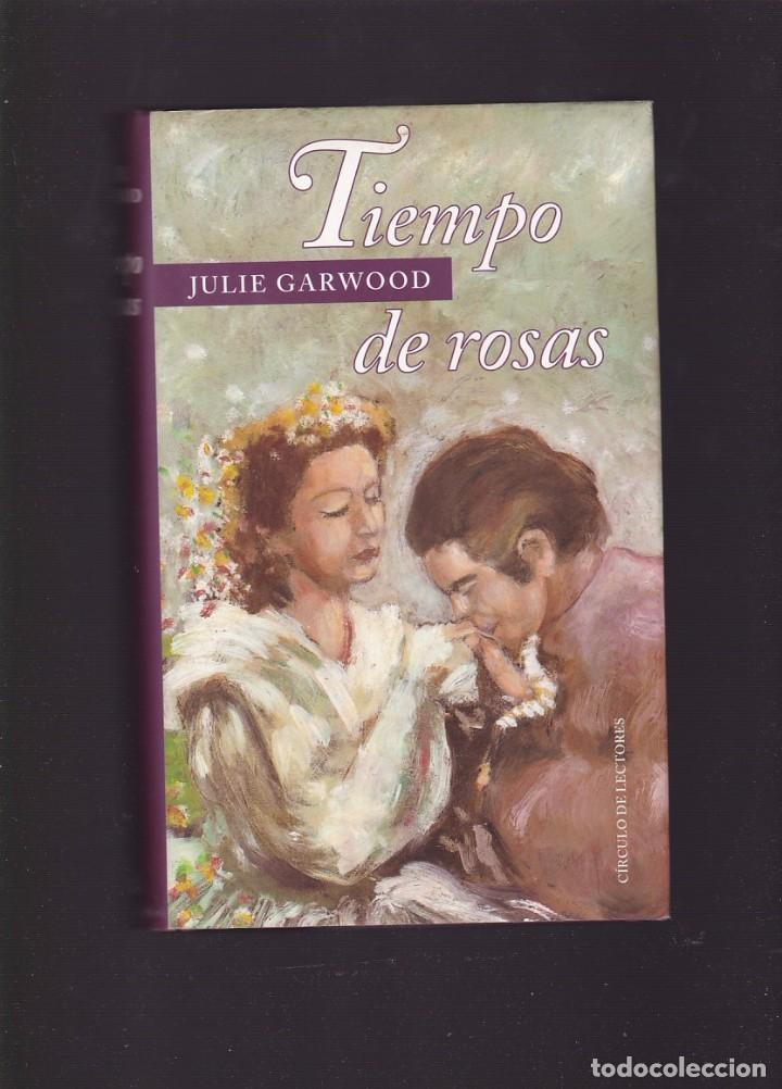 JULIE GARWOOD - TIEMPO DE ROSAS - CIRCULO LECTORES 1997 (Libros de Segunda Mano (posteriores a 1936) - Literatura - Narrativa - Novela Romántica)