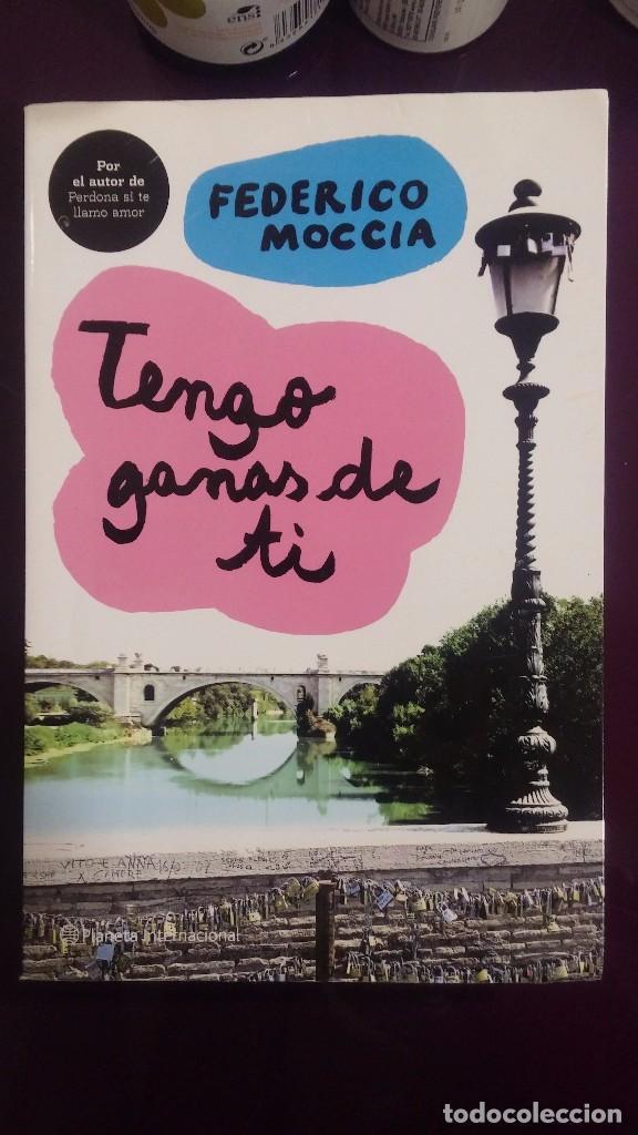 TENGO GANAS DE TI - FEDERICO MOCCIA (Libros de Segunda Mano (posteriores a 1936) - Literatura - Narrativa - Novela Romántica)
