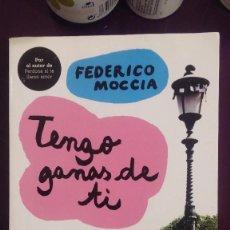Libros de segunda mano: TENGO GANAS DE TI - FEDERICO MOCCIA. Lote 103779383