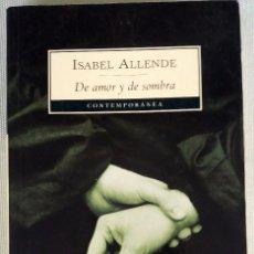 Libros de segunda mano: DE AMOR Y DE SOMBRA. ISABEL ALLENDE. RÚSTICA. DEBOLSILLO. 2003. Lote 103986539