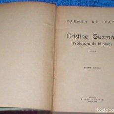 Libros de segunda mano: LIBRO CRISTINA GUZMAN PROFESORA DE IDIOMAS DE CARMEN DE ICAZA 1940 EDICIONES AFRODISIO AGUADO RARO !. Lote 104304383