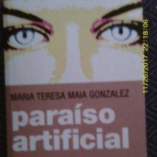 Libros de segunda mano: LIBRO Nº 1344 PARAISO ARTIFICIAL DE MARIA TERESA MAIA GONZALEZ. Lote 104819319