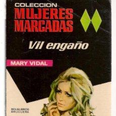Libros de segunda mano: MUJERES MARCADAS. Nº 5. VIL ENGAÑO. MARY VIDAL. BRUGUERA. (Z/C16). Lote 105110371
