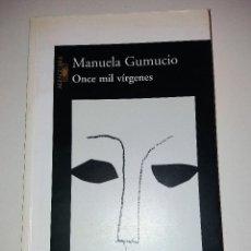 Libros de segunda mano: MANUELA GUMUCIO - ONCE MIL VÍRGENES. Lote 105271983
