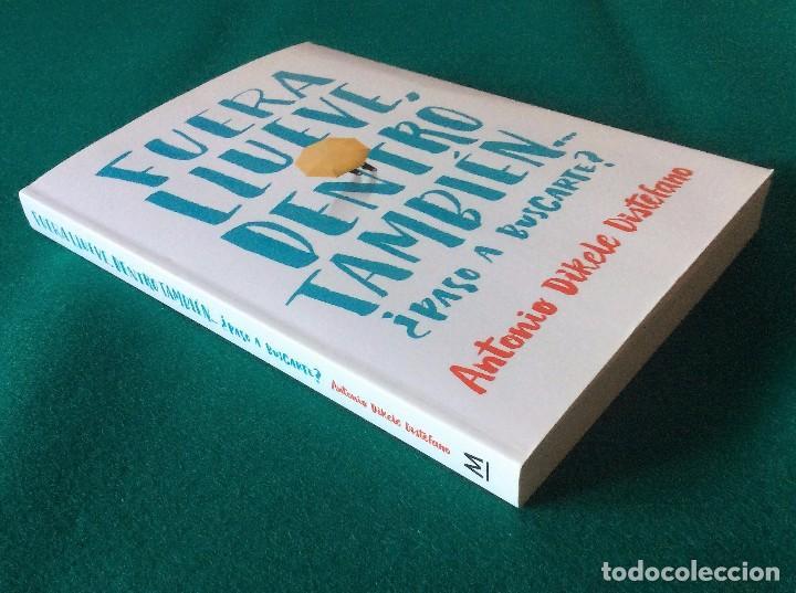 Libros de segunda mano: FUERA LLUEVE, DENTRO TAMBIÉN...¿paso a buscarte? ANTONIO DIKELE DISTEFANO AÑO 2015 MONTENA - Foto 2 - 105628055