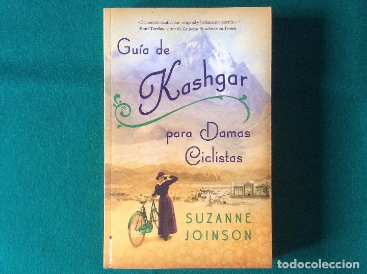 GUÍA DE KASHGAR PARA DAMAS CICLISTAS - SUZANNE JOINSON - ROCA EDITORIAL AÑO 2012 (Libros de Segunda Mano (posteriores a 1936) - Literatura - Narrativa - Novela Romántica)