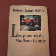 Libros de segunda mano: LOS PUENTES DE MADISON COUNTY. ROBERT JAMES WALLACE. Lote 105938283
