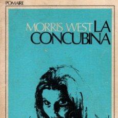 Libros de segunda mano: LA CONCUBINA. MORRIS WEST. EDITORIAL POMAIRE, 1972.. Lote 105999515