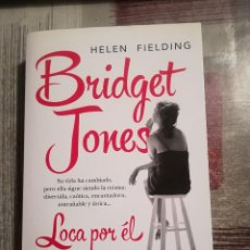 Libros de segunda mano: BRIDGET JONES, LOCA POR ÉL - HELEN FIELDING - 1ª EDICIÓN, NOVIEMBRE 2013. Lote 106000235