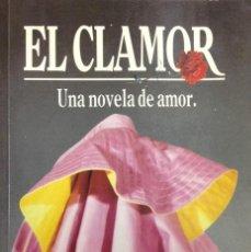 Libros de segunda mano: EL CLAMOR. ANTONIO JOSÉ ALÉS. FIRMADO. Lote 106027851