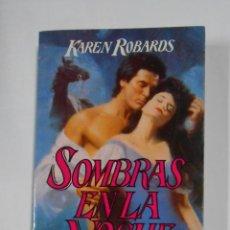 Libros de segunda mano - SOMBRAS EN LA NOCHE. - KAREN ROBARDS. JAVIER VERGARA EDITOR. TDK330 - 106058371