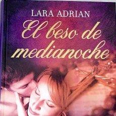 Libros de segunda mano: NOVELA ROMÁNTICA EL BESO DE MEDIANOCHE DE LARA ADRIAN. Lote 107319019