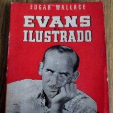Libros de segunda mano: EVANS ILUSTRADO - POR EDGAR WALLACE - EDIT. BRUGUERA - COLECCIÓN ALONDRA VOL. II SIN FECHA. Lote 108308511