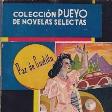 Libros de segunda mano: PAZ DE CASTILLA - TENIA QUE PASAR - EDITORIAL PUEYO 1943 / 1ª EDICION . Lote 108886599
