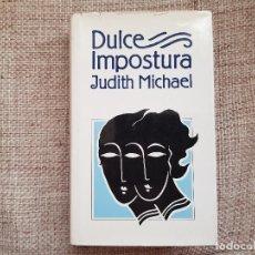 Libros de segunda mano: DULCE IMPOSTURA JUDITH MICHAEL. Lote 109141931