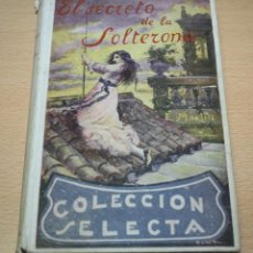 Libros de segunda mano: EL SECRETO DE LA SOLTERONA - E. MARLITT - APOSTOLADO DE LA PRENSA S.A. - 1940 - COLECCIÓN SELECTA. Lote 111051947
