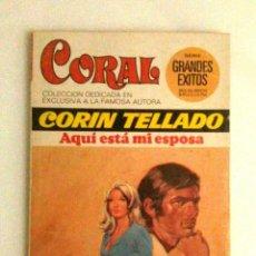 Libros de segunda mano: AQUÍ ESTÁ MI ESPOSA (CORIN TELLADO). Lote 111327455