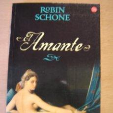 Libros de segunda mano: EL AMANTE - ROBIN SCHONE. Lote 111895287
