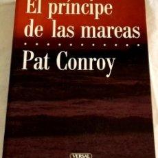 Libros de segunda mano: EL PRÍNCIPE DE LAS MAREAS; PAT CONROY - EDICIONES VERSAL, PRIMERA EDICIÓN 1988. Lote 112062699