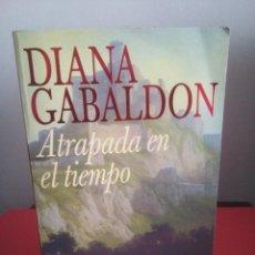 Libros de segunda mano: ATRAPADA EN EL TIEMPO - DIANA GABALDON - TOP EMECE 2000. Lote 112129759