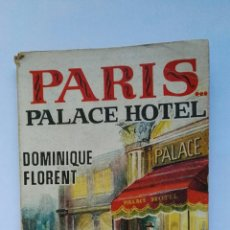 Libros de segunda mano: PARIS PALACE HOTEL FLORENT, DOMINIQUE. Lote 112145994