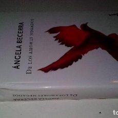 Libros de segunda mano: DE LOS AMORES NEGADOS-ANGELA BECERRA-BOOK-TAPAS DURAS + CUBIERTA. Lote 112467747