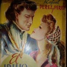 Libros de segunda mano: EL IDILIO DE UNA REINA. RAFAEL PÉREZ Y PÉREZ. PRIMERA EDICIÓN AGOSTO 1945. EDITORIAL JUVENTUD. RÚSTI. Lote 113272063