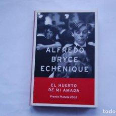 Libros de segunda mano: EL HUERTO DE MI AMADA. ALFREDO BRYCE ECHINEQUE. EDIT. PLANETA. TAPA DURA. BUEN ESTADO. Lote 113279031