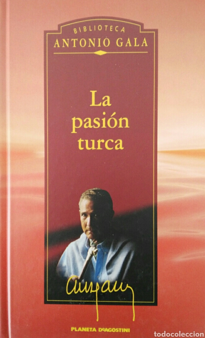 ANTONIO GALA LA PASIÓN TURCA (Libros de Segunda Mano (posteriores a 1936) - Literatura - Narrativa - Novela Romántica)