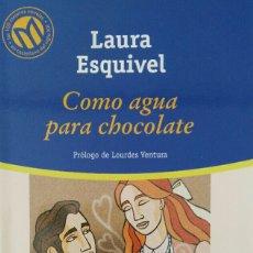 Libros de segunda mano: LAURA ESQUIVEL COMO AGUA PARA CHOCOLATE. Lote 113423239