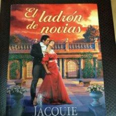 Libros de segunda mano: JACQUIE D'ALESSANDRO - EL LADRÓN DE NOVIAS - VERGARA 2003 - LIBRO NOVELA ROMÁNTICA. Lote 113604519