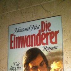 Libros de segunda mano: HOWARD FAST , DIE EINWANDERER , ROMAN. Lote 114369059
