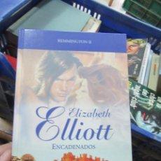 Libros de segunda mano: LIBRO ENCADENADOS REMMINGTON II ELIZABETH ELLIOTT 2009 RBA L-11649-791. Lote 114464483