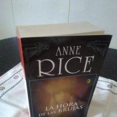 Libros de segunda mano: 15-LA HORA DE LAS BRUJAS, 1º PARTE DE LAS BRUJAS DE MAYFAIR, ANNE RICE, 2005. Lote 114780823