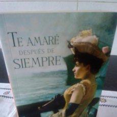 Libros de segunda mano: 57-TE AMARE DESPUES DE SIEMPRE, ALFONSO S. PALOMARES, 2006. Lote 114844331