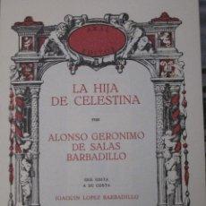 Libros de segunda mano: LA HIJA DE CELESTINA - POR ALONSO GERONIMO DE SALAS BARBADILLO. EDICION FACSIMIL.. Lote 115035615