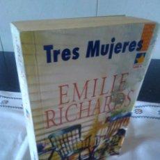 Libros de segunda mano: 48-TRES MUJERES, EMILIE RICHARDS, 2004. Lote 115085079