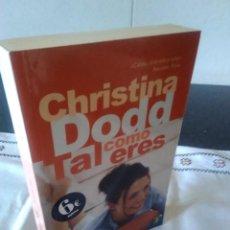 Libros de segunda mano: 47-TAL COMO ERES, CHRISTINA DODD, 2006. Lote 115085279
