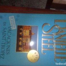 Libros de segunda mano: VACACIONES EN SAINT-TROPEZ. DANIELLE STEEL. 2003 DEBOLSILLO. Lote 115187611