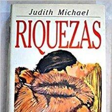 Libros de segunda mano: RIQUEZAS - JUDITH MICHAEL. Lote 115188431
