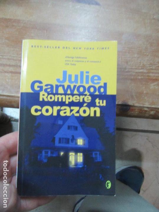 LIBRO ROMPERÉ TU CORAZÓN JULIE GARWOOD 2006 ED. B L-809-975 (Libros de Segunda Mano (posteriores a 1936) - Literatura - Narrativa - Novela Romántica)