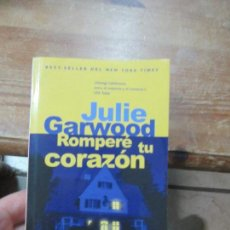 Libros de segunda mano: LIBRO ROMPERÉ TU CORAZÓN JULIE GARWOOD 2006 ED. B L-809-975. Lote 115216875