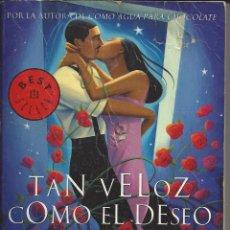Libros de segunda mano: TAN VELOZ COMO EL DESEO. LAURA ESQUIVEL. 2002. Lote 116197367
